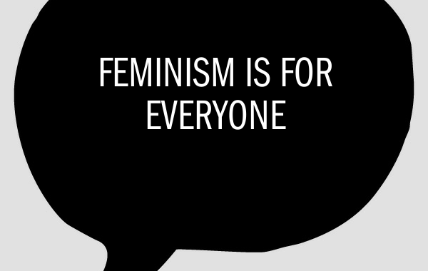 Speech bubble: feminism is for everyone